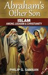 Abraham's Other Son: Islam Among Judaism & Christianity (Question and Answer Format)