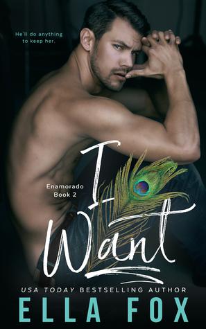 I Want (Enamorado, #2)