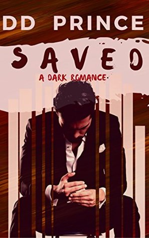 Saved a dark romance by D.D. Prince