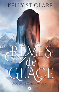 Rêves de Glace by Kelly St. Clare