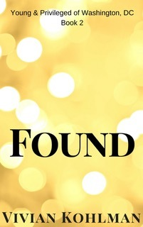 Found (The Young and Privileged of Washington, DC, #2)