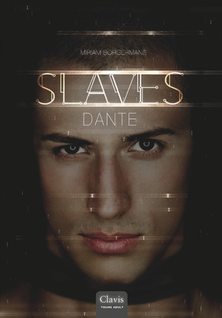 Slaves - Dante by Miriam Borgermans