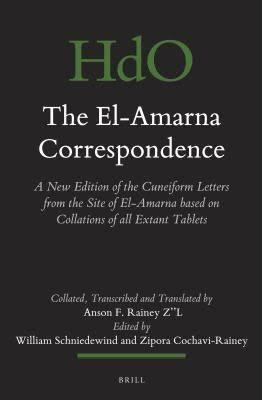 The El-Amarna Correspondence (2 Vol. Set): A New Edition of the Cuneiform Letters from the Site of El-Amarna Based on Collations of All Extant Tablets