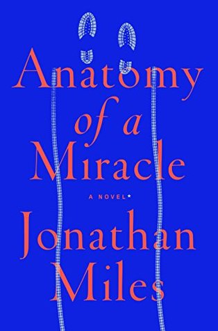 Anatomy of a Miracle by Jonathan  Miles