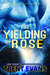 The Yielding of Rose (Terran Captives #2)
