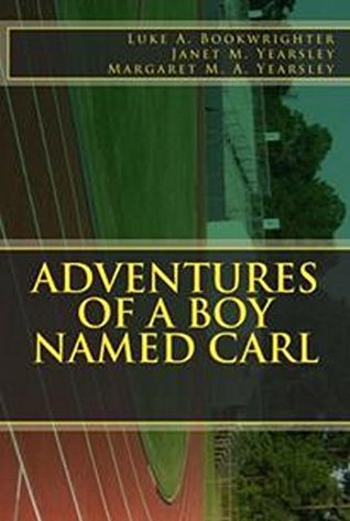 Adventures of a Boy Named Carl: Young Adults / Teens (No Ordinary Animal Book 1)