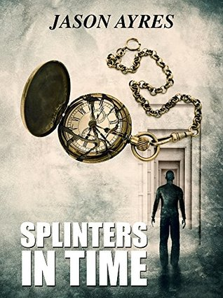 Splinters In Time (The Time Bubble #4)