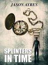 Splinters In Time
