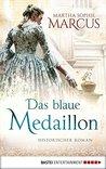 Das blaue Medaillon by Martha Sophie Marcus