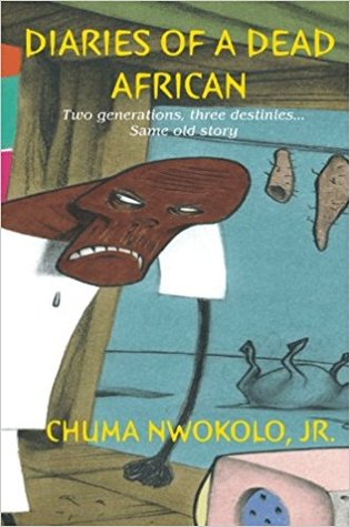 Diaries of a Dead African by Chuma Nwokolo Jr.