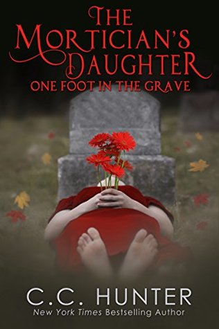 One Foot in the Grave (The Mortician's Daughter, #1)