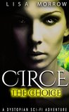 Circe: The Choice: A Dystopian Sci-Fi Adventure (True Souls Book 3)