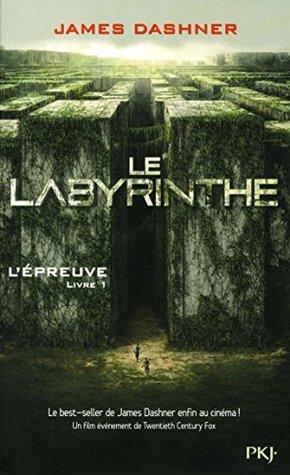 L'Épreuve - Livre 1: Le labyrinthe