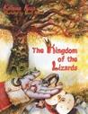 Kingdom of the Lizards by Katrina Kusa