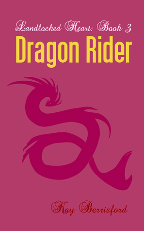 Dragon Rider (Landlocked Heart #3)