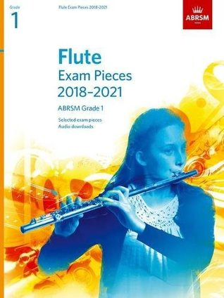 Flute Exam Pieces 2018-2021, ABRSM Grade 1: Selected from the 2018-2021 syllabus. Score & Part, Audio Downloads