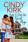 Say I Do in Good Hope (Good Hope, #5)