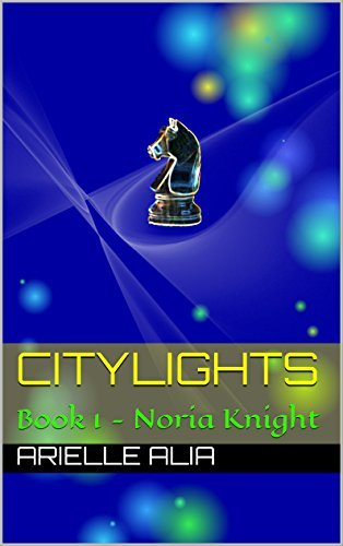 Noria Knight: Citylights Book 1