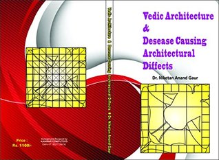 Vedic Architecture & Desease Causing Architectural Diffects: Science & Tecnology of Space and Energy Convering into Matter