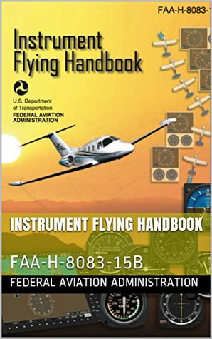 FAA Instrument Flying Handbook: FAA-H-8083-15B