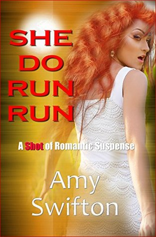 She Do Run Run: A Shot of Romantic Suspense
