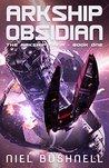 Arkship Obsidian (The Arkship Saga #1)