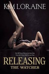 Releasing the Watcher (The Fallen Angel Trilogy #3)