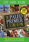 The Paleo Primer: A Second Helping - Fitter, Happier, Healthier