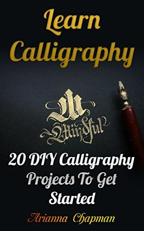 Learn Calligraphy: 20 DIY Calligraphy Projects To Get Started