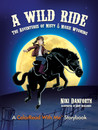A Wild Ride: The Adventures of Misty & Moxie Wyoming, A ColorRead with me Storybook