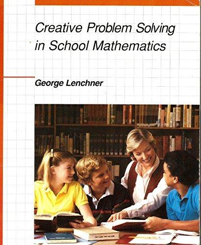 Creative Problem Solving in School Mathematics
