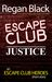 Escape Club: Justice