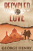 Recycled Love by George Henry