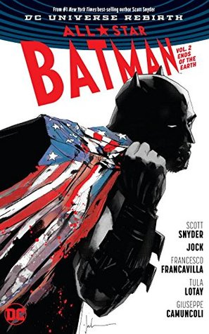 All-Star Batman, Volume. 2: Ends of the Earth (All-Star Batman #2)