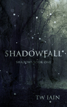 Shadowfall (Shadows, #1)