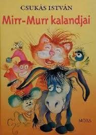 Mirr-Murr kalandjai by István Csukás