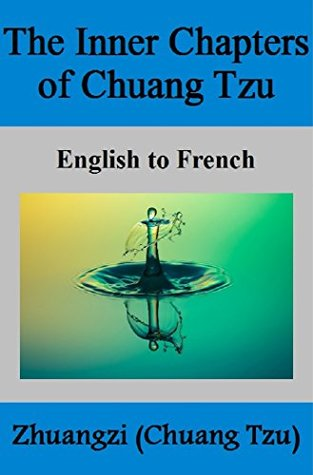The Inner Chapters of CHUANG TZU: English to French