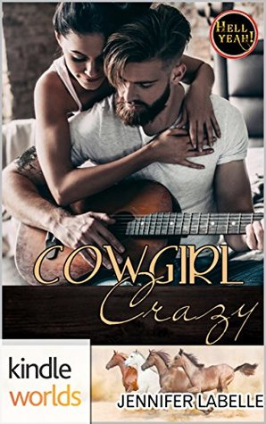 Cowgirl Crazy (Hell Yeah!: Kindle Worlds Novella)