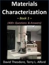 Materials Characterization - Book 1: 400+ Questions & Answers