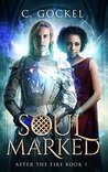 Soul Marked (After the Fire, #1)