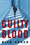 Guilty Blood by Rick Acker
