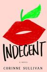 Indecent by Corinne Sullivan