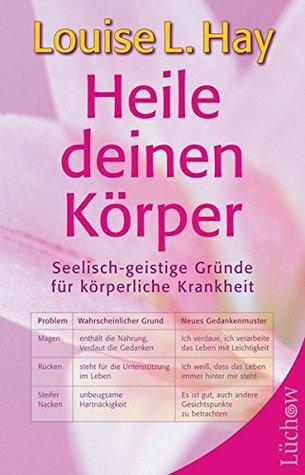 Ebook Heile deinen Körper by Louise L. Hay DOC!