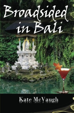 Broadsided in Bali by Kate McVaugh