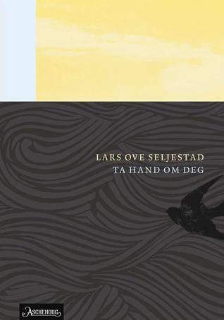 Ta hand om deg by Lars Ove Seljestad
