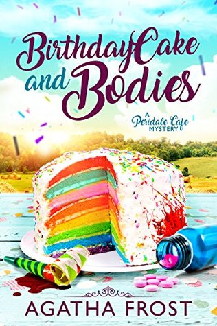 Birthday Cake and Bodies by Agatha Frost