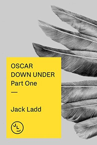 Book Review: Oscar Down Under: Part One by Jack Ladd