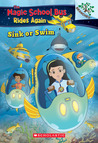 Sink or Swim: Exploring Schools of Fish: A Branches Book (The Magic School Bus Rides Again, #1)