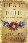 Heart on Fire (Kingmaker Chronicles #3)