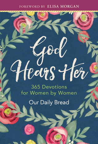 God Hears Her: 365 Devotions for Women by Women por Our Daily Bread Ministries